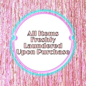 All Items Freshly Laundered Upon Purchase!